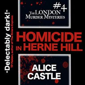 Alice Castle - Homicide in Herne Hill