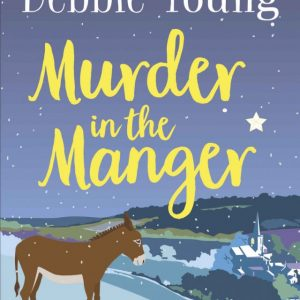 Debbie Young - Murder in the Manger (506936934)