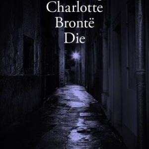 Ellie Stevenson - Watching Charlotte Bronte die