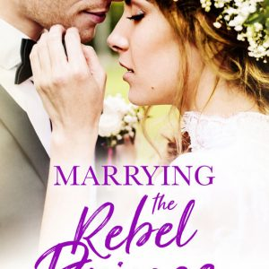 Janet Gover - Marrying the Rebel Prince