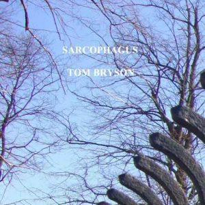 Tom Bryson - Sarcophagus (1004853995)